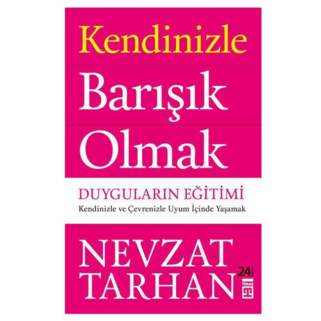TİMAŞ / KENDİNİZLE BARIŞIK OLMAK / NEVZAT TARHAN