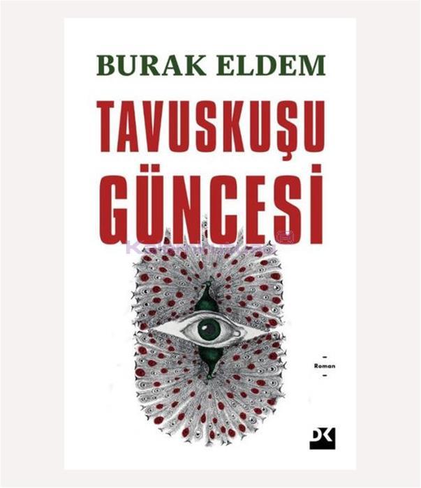 DOĞAN / TAVUSKUŞU GÜNCESİ / BURAK ELDEM