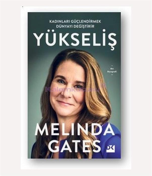 DOĞAN / YÜKSELİŞ / MELINDA GATES