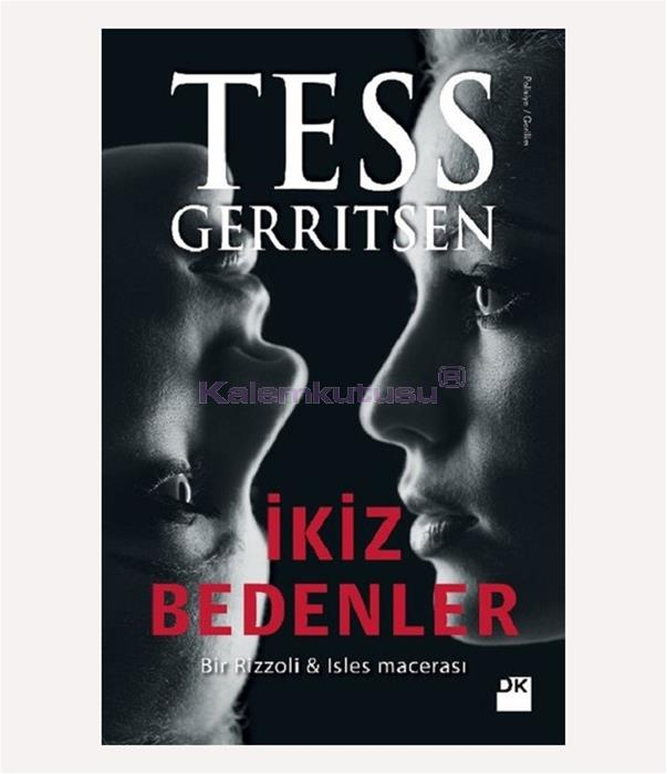 DOĞAN /İKİZ BEDENLER / TESS GERRITSEN