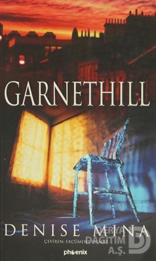 PHOENİX / GARNETHİLL